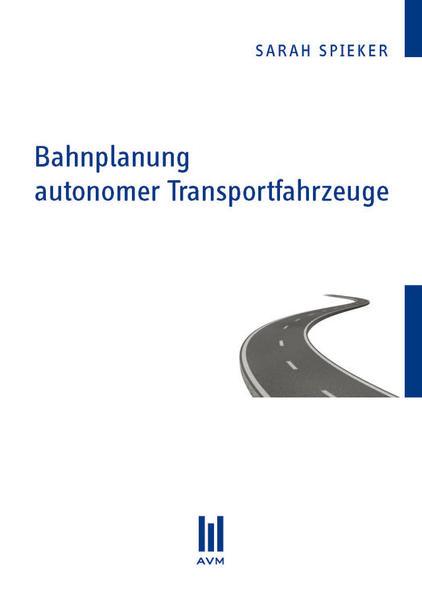 Bahnplanung autonomer Transportfahrzeuge - Coverbild