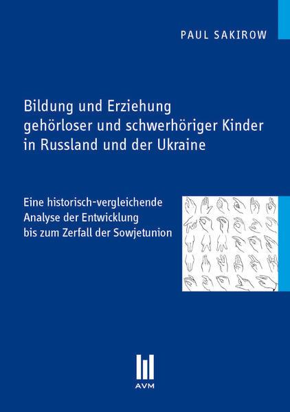 Bildung und Erziehung gehörloser und schwerhöriger Kinder in Russland und der Ukraine - Coverbild