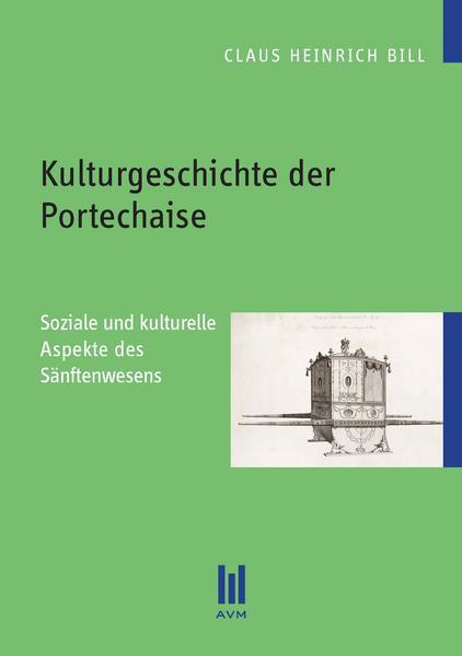 Kulturgeschichte der Portechaise PDF Download