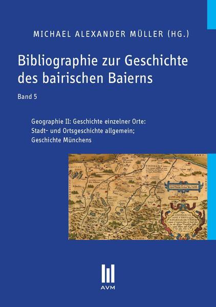 Bibliographie zur Geschichte des bairischen Baierns, Band 5 - Coverbild