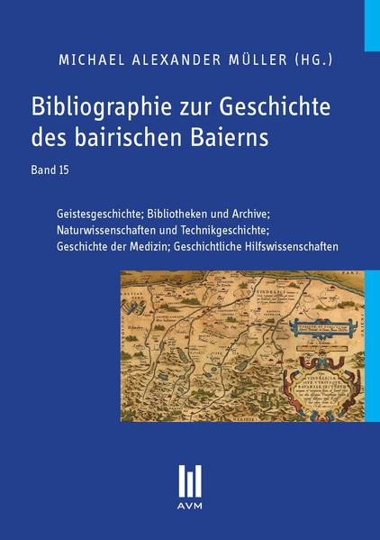 Bibliographie zur Geschichte des bairischen Baierns, Band 15 - Coverbild