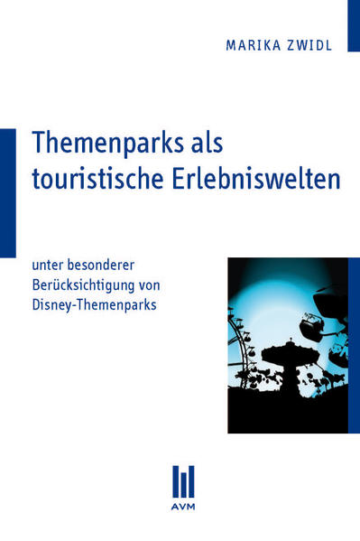 Themenparks als touristische Erlebniswelten - Coverbild
