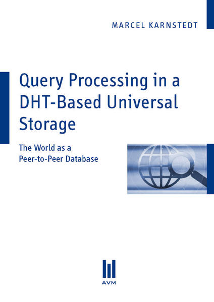 Query Processing in a DHT-Based Universal Storage - Coverbild