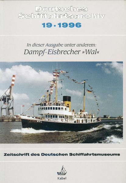 Deutsches Schiffahrtsarchiv. Wissenschaftliche Zeitschrift des Deutschen Schiffahrtsmuseums / Wissenschaftliches Jahrbuch des Deutschen Schiffahrtsmuseums (ab Band 25/2002) DSA 19/1996 - Coverbild