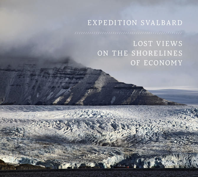 Expedition Svalbard: lost views on the shorelines of economy - Coverbild