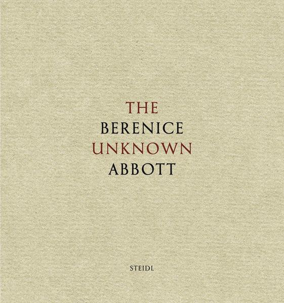 The Unknown Berenice Abbott - Coverbild