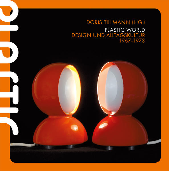 Plastic World  Design und Alltagskultur 1967–1973 - Coverbild