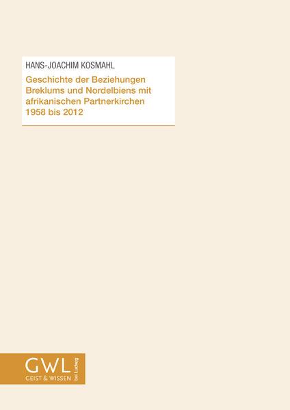 Geschichte der Beziehungen Breklums und Nordelbiens mit afrikanischen Partnerkirchen 1958 bis 2012 - Coverbild