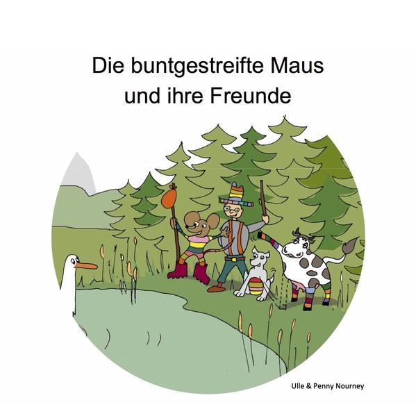 Die buntgestreifte Maus und Ihre Freunde - Coverbild
