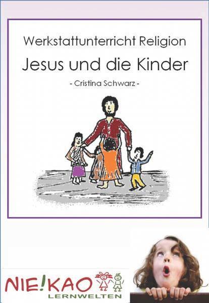 Werkstattunetrricht Religion - Jesus und die Kinder - Coverbild