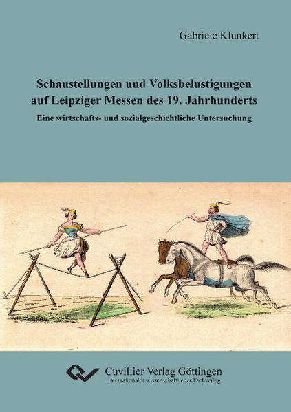 Schaustellungen und Volksbelustigungen auf Leipziger Messen des 19. Jahrhunderts - Coverbild