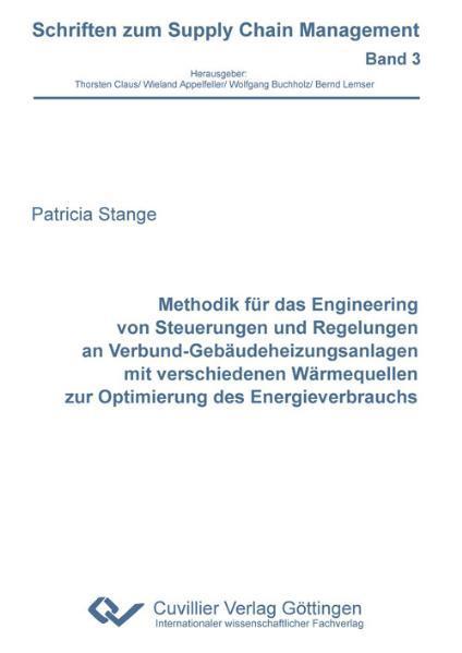 Methodik für das Engineering von Steuerungen und Regelungen an Verbund-Gebäudeheizungsanlagen mit verschiedenen Wärmequellen zur Optimierung des Energieverbrauchs - Coverbild
