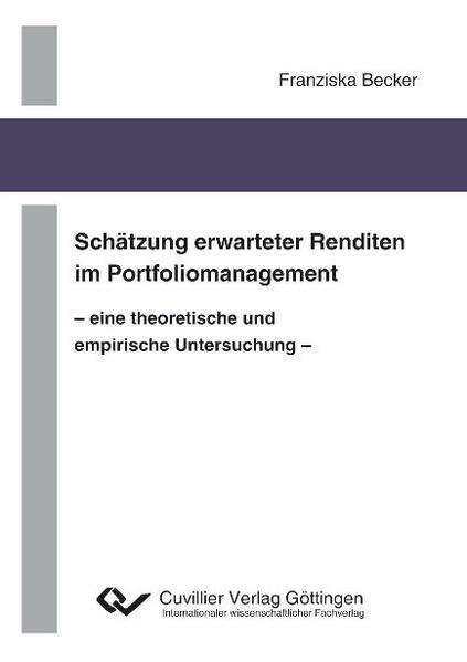 Schätzung erwarteter Renditen im Portfoliomanagement - eine theoretische und empirische Untersuchung - - Coverbild