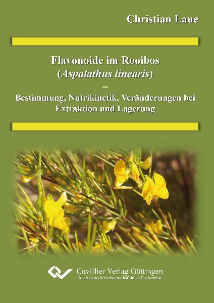 Flavonoide im Rooibos (Alphalathus linearis) - Bestimmung, Nutrikinetik Veränderung bei Extraktion und Lagerung - Coverbild