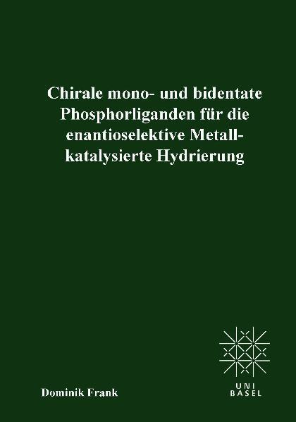 Chirale mono- und bedentate Phosphorliganden für die enantioselektive Metallkatalysierte Hydrierung - Coverbild
