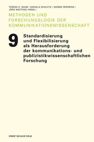 Standardisierung und Flexibilisierung als Herausforderungen der kommunikations- und publizistikwissenschaftlichen Forschung - Coverbild
