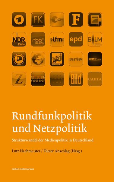 Rundfunkpolitik und Netzpolitik. Strukturwandel der Medienpolitik in Deutschland - Coverbild