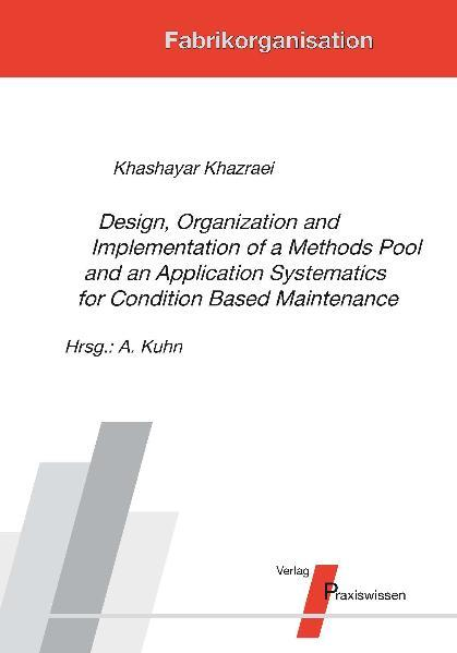 Design, Organization and Implementation of a Methods Pool and an Application Systematics for Condition Based Maintenance - Coverbild