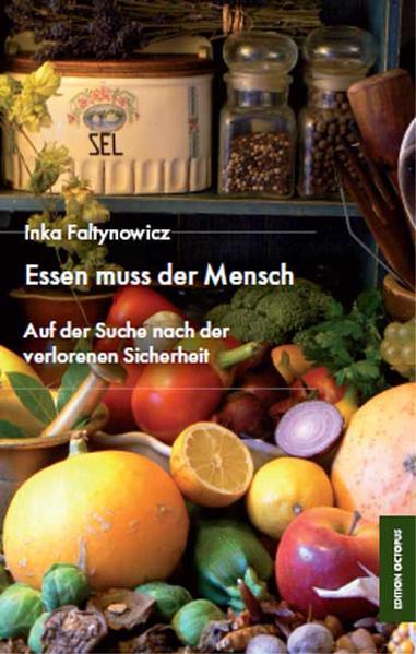 Essen muss der Mensch - Auf der Suche nach der verlorenen Sicherheit - Coverbild