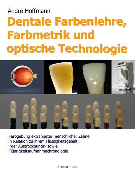 Dentale Farbenlehre, Farbmetrik und optische Technologie - Coverbild