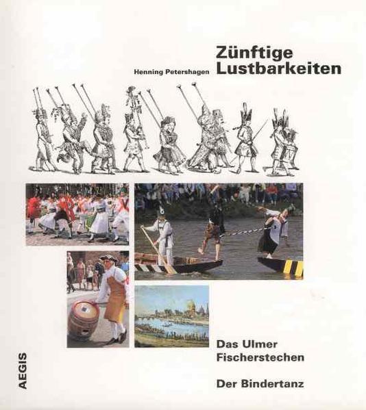 Zünftige Lustbarkeiten: Das Ulmer Fischerstechen /Der Bindertanz - Coverbild