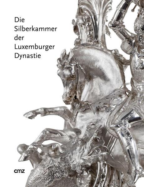 Die Silberkammer der Luxemburger Dynastie - Coverbild