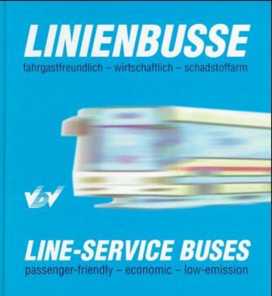 Fahrgastfreundliche wirtschaftliche und schadstoffarme Linienbusse für einen attraktiven und umweltfreundlichen ÖPNV - Coverbild