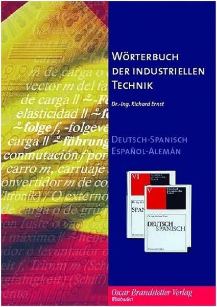 Wörterbuch der industriellen Technik / CD-ROM Wörterbuch der industriellen Technik /Diccionario de la Tecnica Industrial - Deutsch - Spanisch /Spanisch - Deutsch - Coverbild
