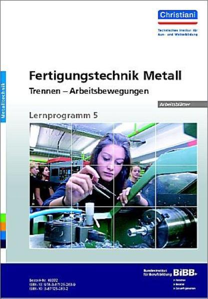 Fertigungstechnik Metall - Trennen - Arbeitsbewegungen - Coverbild