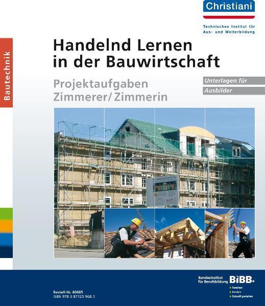 Handelnd Lernen in der Bauwirtschaft - Projektaufgaben Zimmerer/Zimmerin - Coverbild