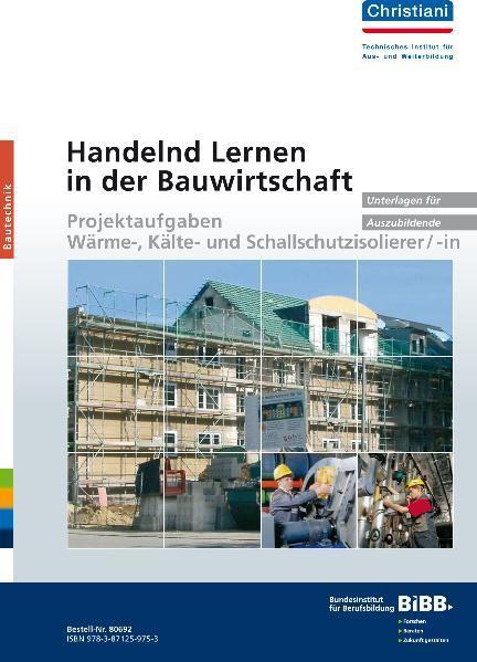 Handelnd Lernen in der Bauwirtschaft - Projektaufgaben Wärme-, Kälte- und Schallschutzisolierer/-in - Coverbild