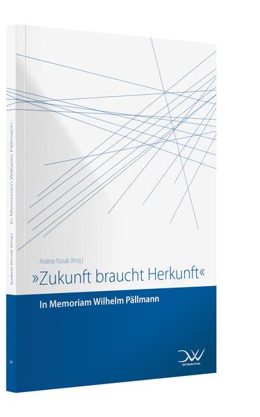 Zukunft braucht Herkunft – Pällmann-Gedenkschrift - Coverbild
