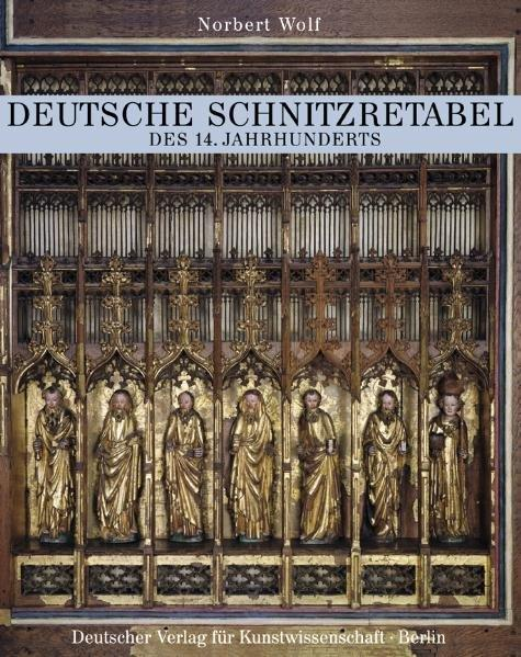Deutschen Schnitzretabel des 14. Jahrhunderts - Coverbild