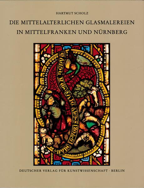 Corpus Vitrearum medii Aevi Deutschland / Die mittelalterlichen Glasmalereien in Mittelfranken und Nürnberg (extra muros) - Coverbild