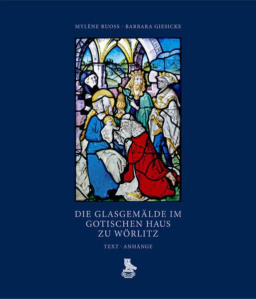 Die Glasgemälde im Gotischen Haus zu Wörlitz - Coverbild