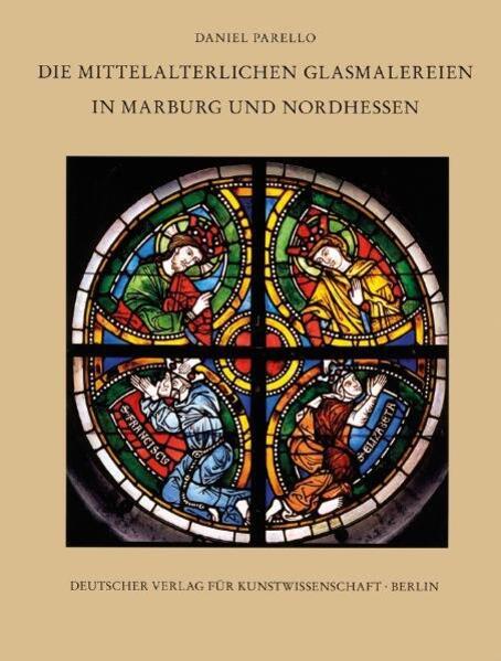 Corpus Vitrearum medii Aevi Deutschland / Die mittelalterlichen Glasmalerein in Marburg und Nordhessen - Coverbild