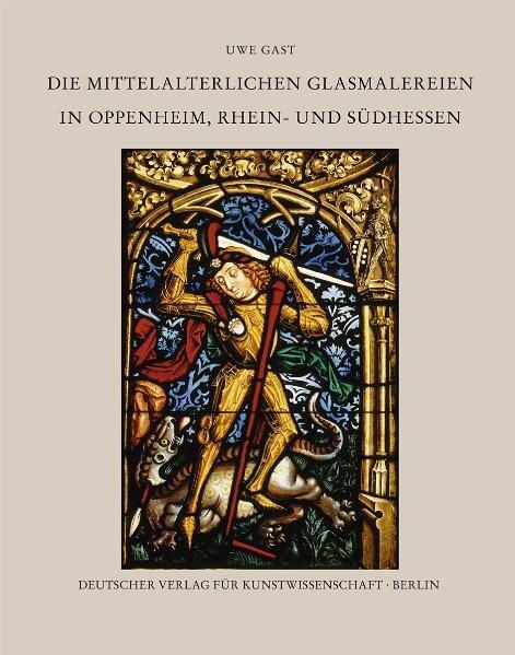 Corpus Vitrearum medii Aevi Deutschland / Die mittelalterlichen Glasmalereien in Oppenheim, Rhein- und Südhessen - Coverbild