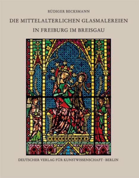 Die mittelalterlichen Glasmalereien in Freiburg im Breisgau - Coverbild