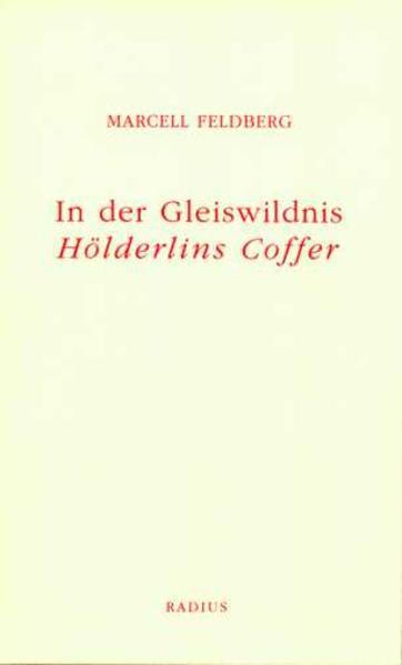 In der Gleiswildnis. Hölderlins Coffer - Coverbild