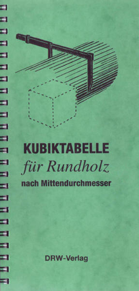 Kubiktabelle für Rundholz nach Länge und Mittendurchmesser - Coverbild