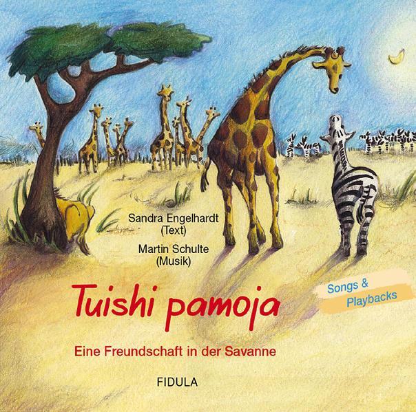 Tuishi Pamoja - Eine Freundschaft in der Savanne. CD - Coverbild