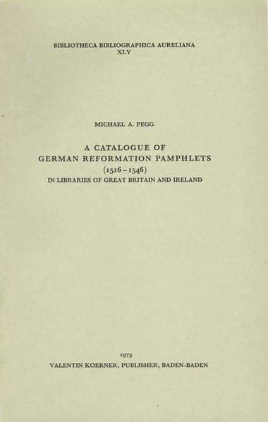 A Catalogue of German Reformations Pamphlets (1516-1546) in Libraries of Great Britain and Ireland - Coverbild