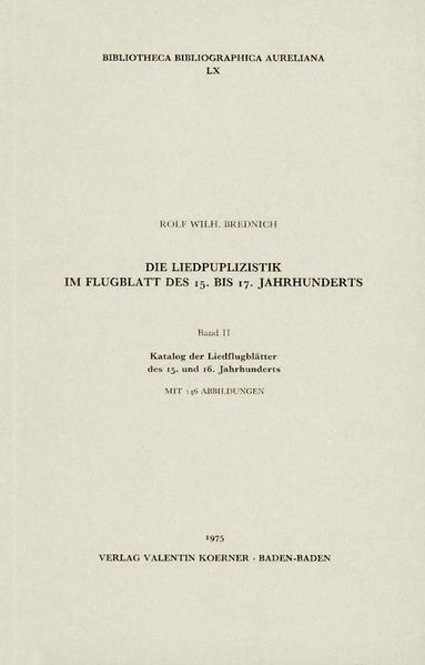Die Liedpublizistik im Flugblatt des 15.-17. Jahrhunderts - Coverbild