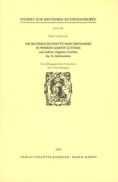 Die Buchholzschnitte Hans Brosamers in Werken Martin Luthers und anderen religiösen Drucken - Coverbild