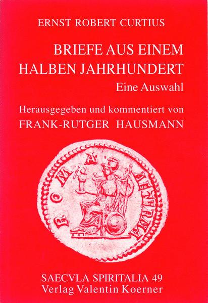 Ernst Robert CURTIUS. Briefe aus einem halben Jahrhundert. - Coverbild