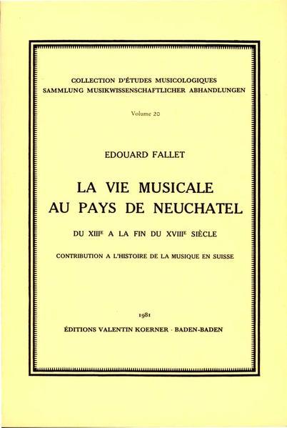 La vie musicale au pays de Neuchâtel du XIIIe à la fin du XVIIIe siècle. - Coverbild