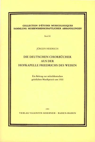 Die deutschen Chorbücher aus der Hofkapelle Friedrichs des Weisen - Coverbild