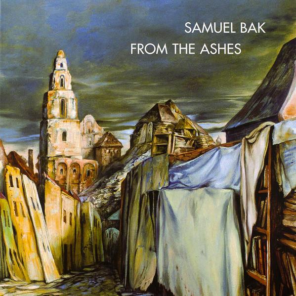 Samuel Bak: From the Ashes - Coverbild