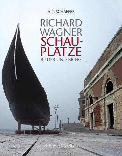 Richard Wagner - Schauplätze - Bilder und Briefe - Coverbild