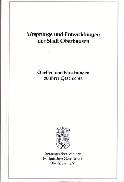 Ursprünge und Entwicklung der Stadt Oberhausen. Quellen und Forschungen... - Coverbild